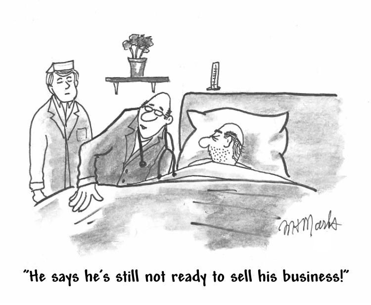 Still not ready to sell the business