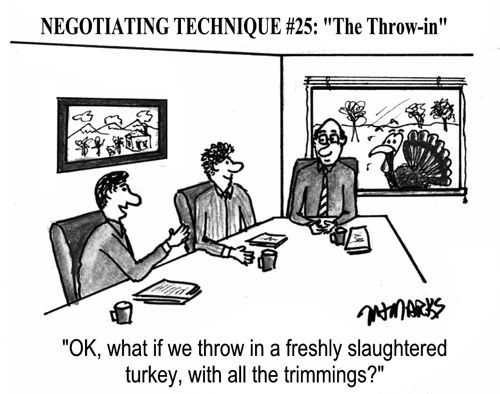 Negotiating Technique – works best at Thanksgiving